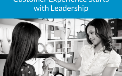 Customer Experience Starts with Leadership