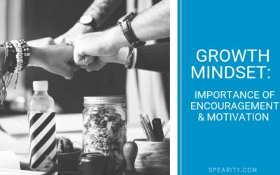 Growth Mindset: Importance of Encouragement and Motivation